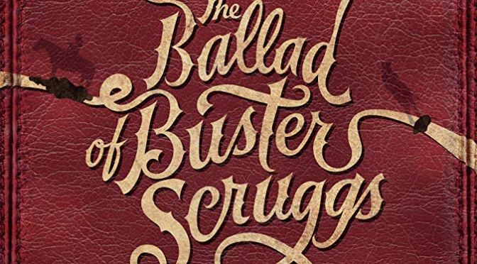 Movie Review Flashback: Reviewing 'The Ballad of Buster Scruggs'