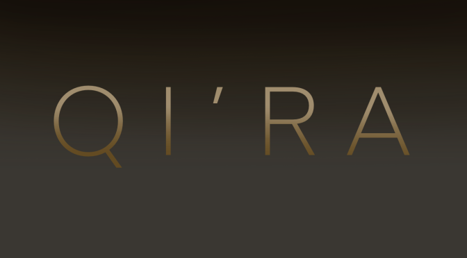 Another Announcement Concerning my QI'RA Series