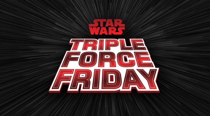 Get Ready for Triple Force Friday!