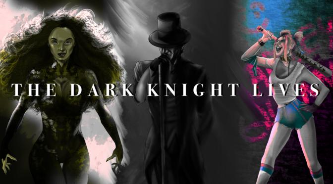 The Dark Knight Lives (FORTY-THREE)